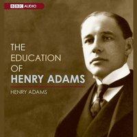 Education of Henry Adams - Henry Adams - audiobook