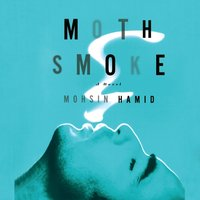 Moth Smoke - Mohsin Hamid - audiobook