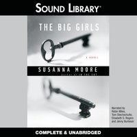 Big Girls - Susanna Moore - audiobook