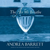 Air We Breathe - Andrea Barrett - audiobook
