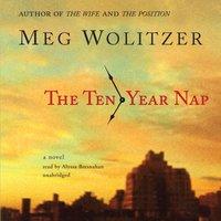 Ten-Year Nap - Meg Wolitzer - audiobook