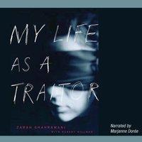 My Life as a Traitor - Zarah Ghahramani - audiobook