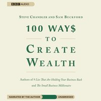 100 Ways to Create Wealth - Sam Beckford - audiobook