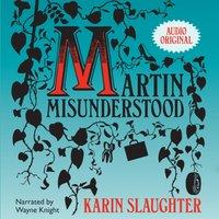 Martin Misunderstood - Karin Slaughter - audiobook