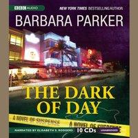 Dark of Day - Barbara Parker - audiobook