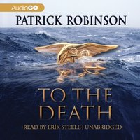To the Death - Patrick Robinson - audiobook