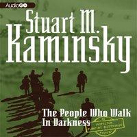 People Who Walk in Darkness - Stuart M. Kaminsky - audiobook
