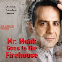 Mr. Monk Goes to the Firehouse - Lee Goldberg - audiobook