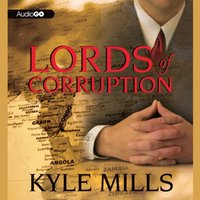 Lords of Corruption - Kyle Mills - audiobook