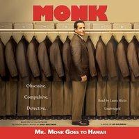 Mr. Monk Goes to Hawaii - Lee Goldberg - audiobook