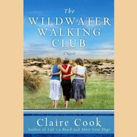 Wildwater Walking Club - Claire Cook - audiobook