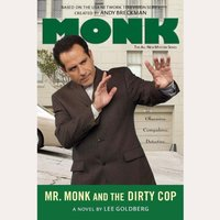 Mr. Monk and the Dirty Cop - Lee Goldberg - audiobook