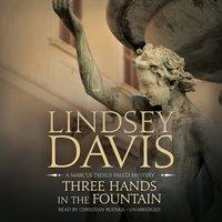 Three Hands in the Fountain - Lindsey Davis - audiobook