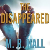 Disappeared - M. R. Hall - audiobook