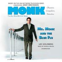 Mr. Monk and the Blue Flu - Lee Goldberg - audiobook