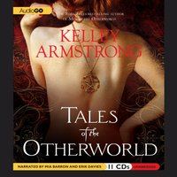 Tales of the Otherworld - Kelley Armstrong - audiobook