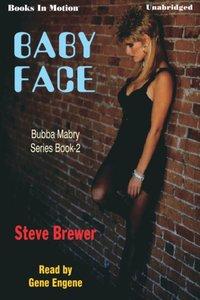Baby Face - Steve Brewer - audiobook