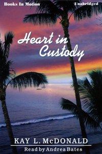 Heart In Custody - Kay L McDonald - audiobook