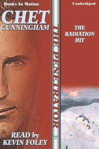 Radiation Hit, The - Chet Cunningham - audiobook