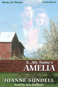 A...My Name Is Amelia - Joanne Sundell - audiobook