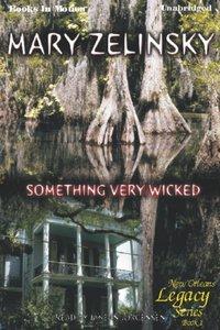 Something Very Wicked - Mary Zelinsky - audiobook