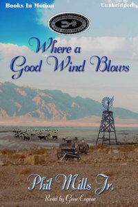 Where A Good Wind Blows - Phil Mills Jr. - audiobook