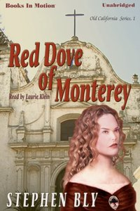 Red Dove Of Monterey - Stephen Bly - audiobook