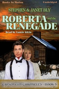 Roberta And The Renegade - Stephen And Janet Bly - audiobook