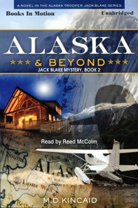 Alaska And Beyond - M.D. Kincaid - audiobook
