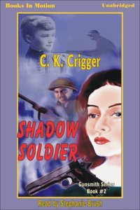 Shadow Soldier - C K Crigger - audiobook