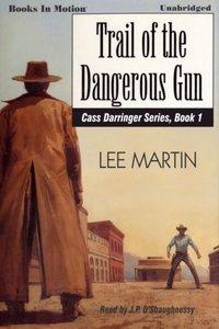 Trail Of The Dangerous Gun - Lee Martin - audiobook