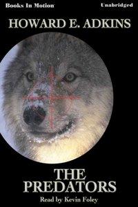 Predators, The - Howard E. Adkins - audiobook