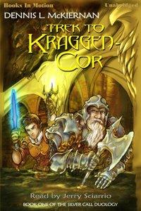 Trek To Kraggen-Cor - Dennis L. McKiernan - audiobook