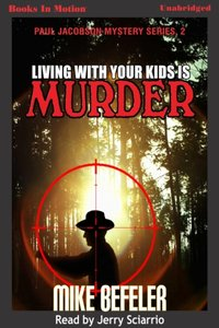 Living With Your Kids Is Murder - Mike Befeler - audiobook