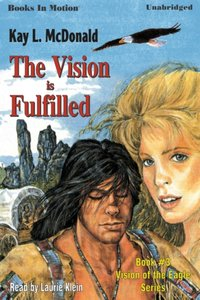 Vision Is Fulfilled, The - Kay L McDonald - audiobook