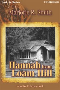Hannah From Loam Hill - Marjorie R. Smith - audiobook
