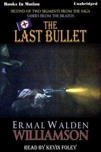 Last Bullet, The - Ermal Walden Williamson - audiobook