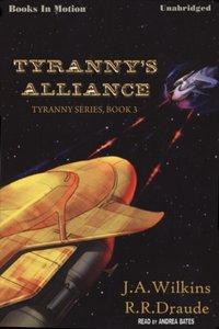 Tyranny's Alliance - J A Wilkins/R R Draude - audiobook