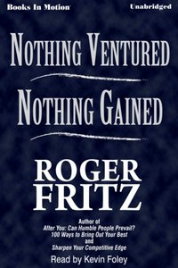 Nothing Ventured Nothing Gained - Roger Fritz - audiobook