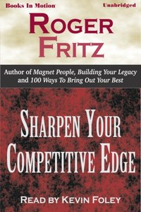 Sharpen Your Competitive Edge - Roger Fritz - audiobook