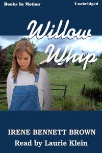 Willow Whip - Irene Bennett Brown - audiobook