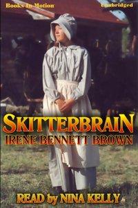Skitterbrain - Irene Bennett Brown - audiobook