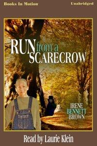 Run From A Scarecrow - Irene Bennett Brown - audiobook