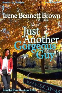 Just Another Gorgeous Guy - Irene Bennett Brown - audiobook