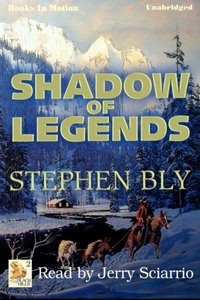 Shadow of Legends - Stephen Bly - audiobook