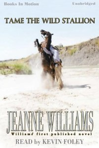 Tame The Wild Stallion - Jeanne Williams - audiobook