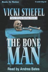 Bone Man, The - Vicki Stiefel - audiobook