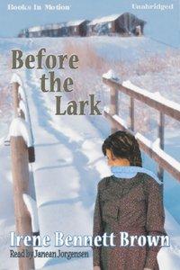 Before The Lark - Irene Bennett Brown - audiobook