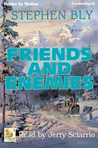 Friends And Enemies - Stephen Bly - audiobook