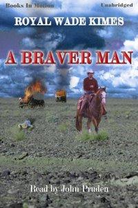 Braver Man, A - Royal Wade Kimes - audiobook